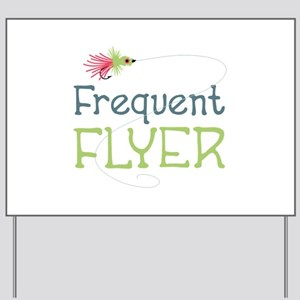 Frequent Flyer Yard Sign