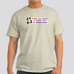 """Daddy Says Liberal Is Another Word..."" Color Tee"