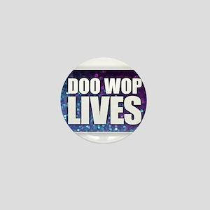 Doo Wop Lives Mini Button