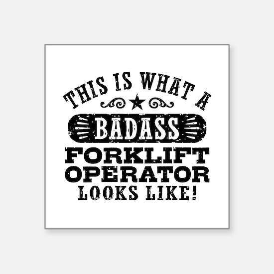 """Badass Forklift Driver Square Sticker 3"""" x 3"""""""