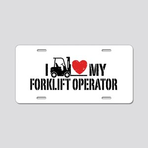 I Love My Forklift Operator Aluminum License Plate