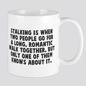 Stalking is when Mug