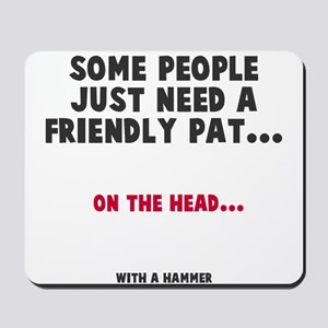 A friendly pat Mousepad
