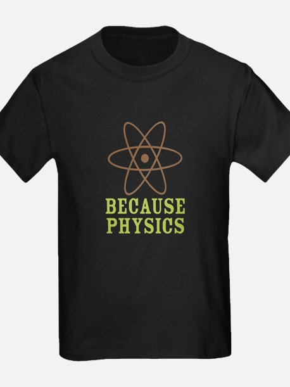 Because Physics T