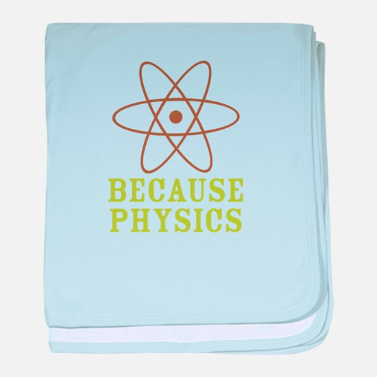 Because Physics baby blanket