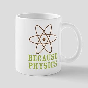 Because Physics Mug