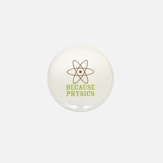 Because Physics Mini Button