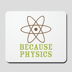 Because Physics Mousepad