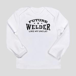 Future Welder Like My Uncle Long Sleeve Infant T-S