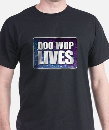 Doo Wop Lives T-Shirt