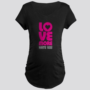 Love More Hate Less Maternity Dark T-Shirt