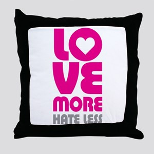 Love More Hate Less Throw Pillow