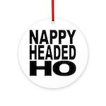 Nappy Headed Ho Original Design Ornament (Round)