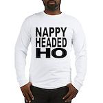 Nappy Headed Ho Original Design Long Sleeve T-Shir