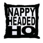 Nappy Headed Ho Original Design Throw Pillow