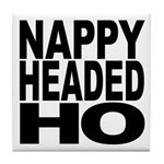 Nappy Headed Ho Original Design Tile Coaster