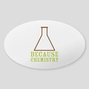 Because Chemistry Sticker (Oval)