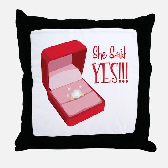 She Said YES!!! Throw Pillow