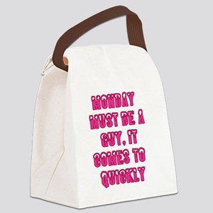 Monday must be a guy, it comes to Canvas Lunch Bag