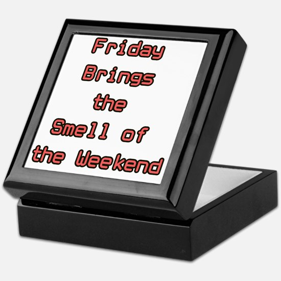 Friday brings the smell of the weeken Keepsake Box