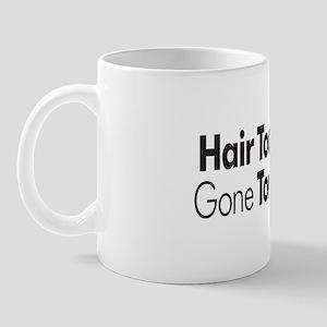 Hair Today Mug