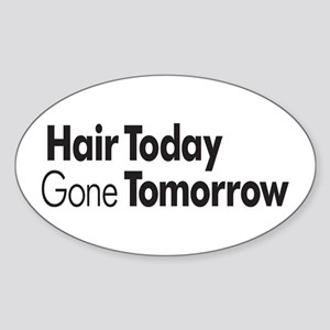 Hair Today Oval Sticker