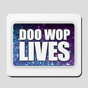 Doo Wop Lives Mousepad