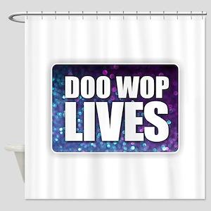 Doo Wop Lives Shower Curtain