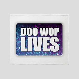 Doo Wop Lives Throw Blanket