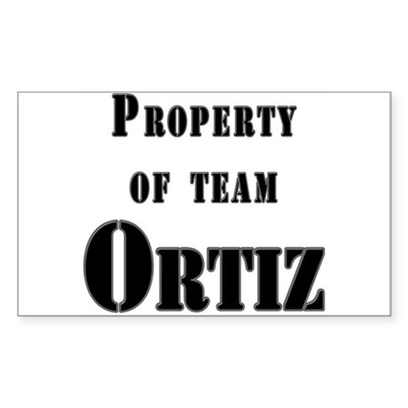 Property of Team Ortiz Rectangle Sticker