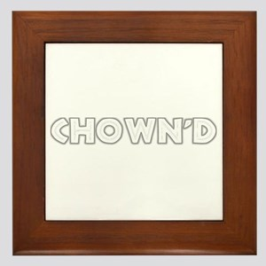CHOWN'D Framed Tile