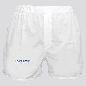 I don't know Boxer Shorts