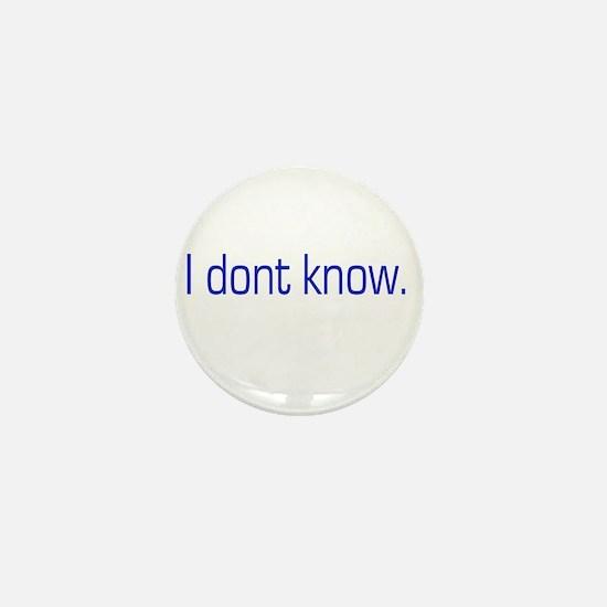 I don't know Mini Button