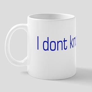 I don't know Mug