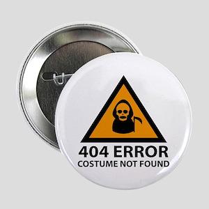 """404 Error : Costume Not Found 2.25"""" Button"""