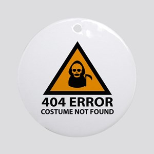 404 Error : Costume Not Found Ornament (Round)