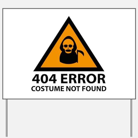 404 Error : Costume Not Found Yard Sign