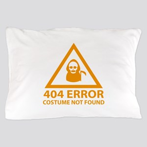 404 Error : Costume Not Found Pillow Case
