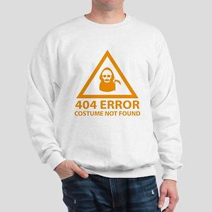 404 Error : Costume Not Found Sweatshirt