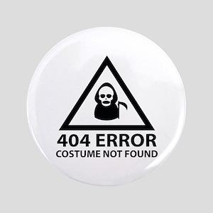"""404 Error : Costume Not Found 3.5"""" Button"""
