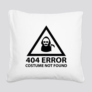 404 Error : Costume Not Found Square Canvas Pillow