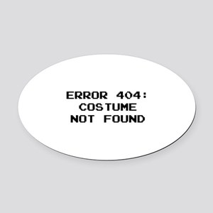 404 Error : Costume Not Found Oval Car Magnet