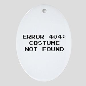 404 Error : Costume Not Found Ornament (Oval)