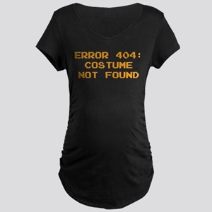 404 Error : Costume Not Found Maternity Dark T-Shi
