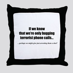 Only bugging terrorists... Throw Pillow