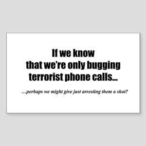 Only bugging terrorists... Rectangle Sticker
