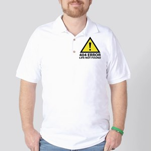 404 Error : Life Not Found Golf Shirt