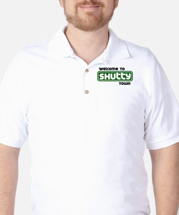 Welcome to Shutty Town Golf Shirt