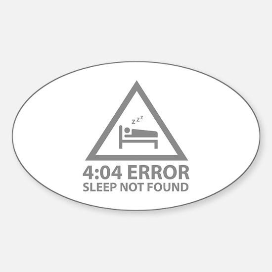 4:04 Error Sleep Not Found Sticker (Oval)