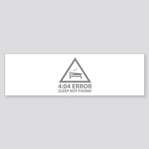 4:04 Error Sleep Not Found Sticker (Bumper)